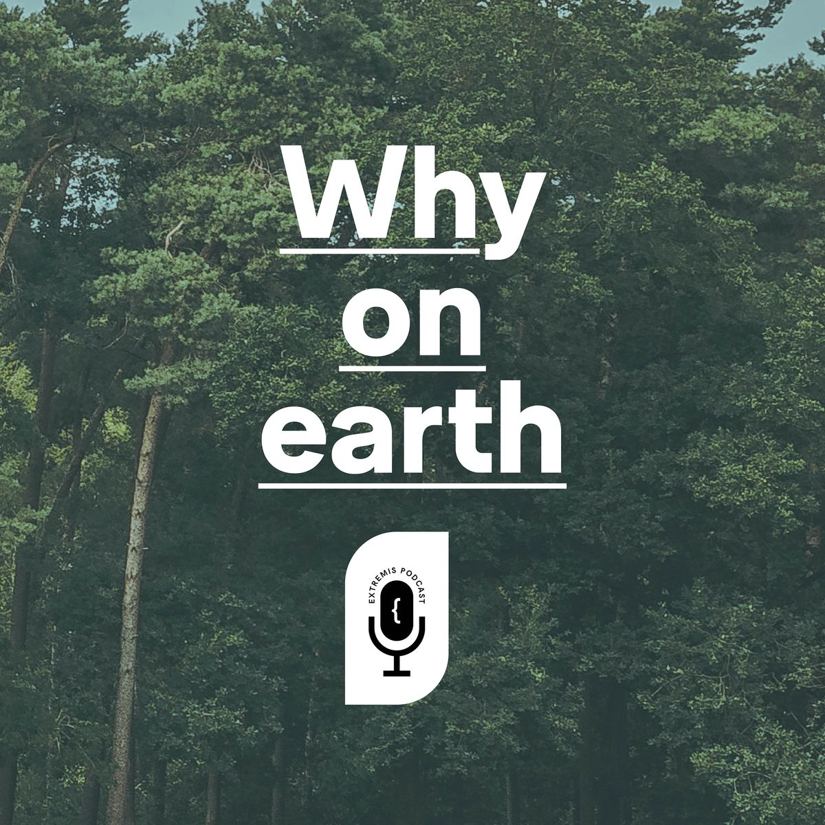 Why on earth podcast series
